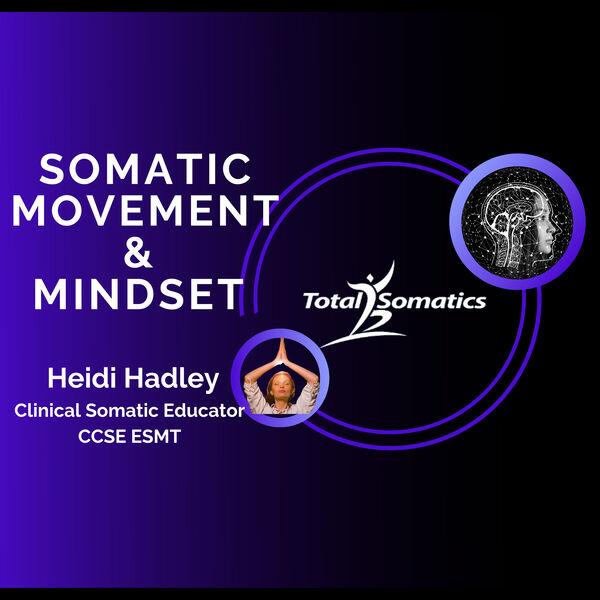 Somatic Movement & Mindset Podcast Artwork Image