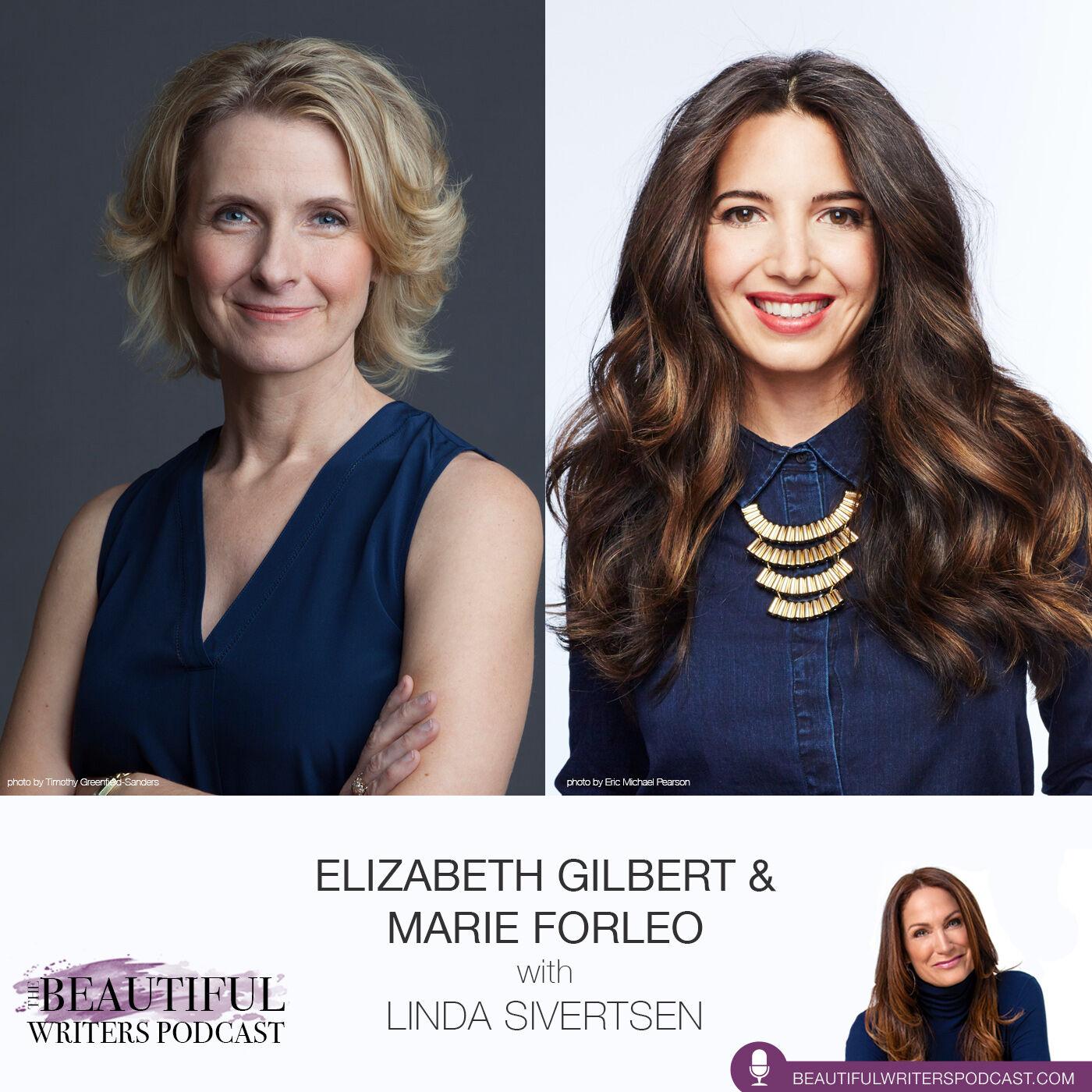 Elizabeth Gilbert & Marie Forleo: Behind the Bestsellers