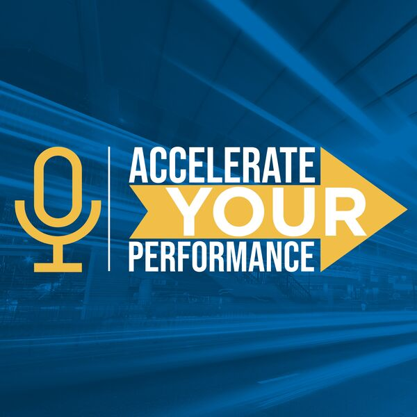 Accelerate Your Performance  Podcast Artwork Image