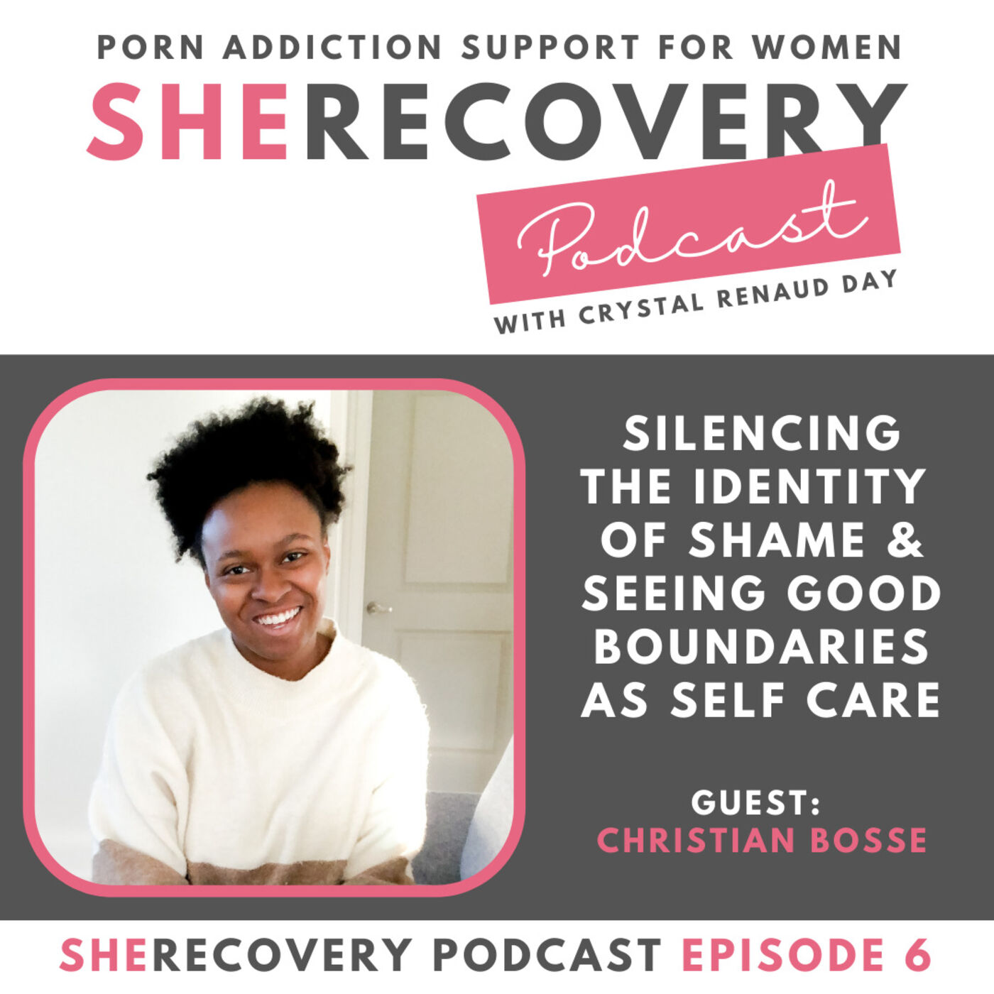 S1 E6: Christian Bosse - Silencing the Identity of Shame & Seeing Good Boundaries as Self Care