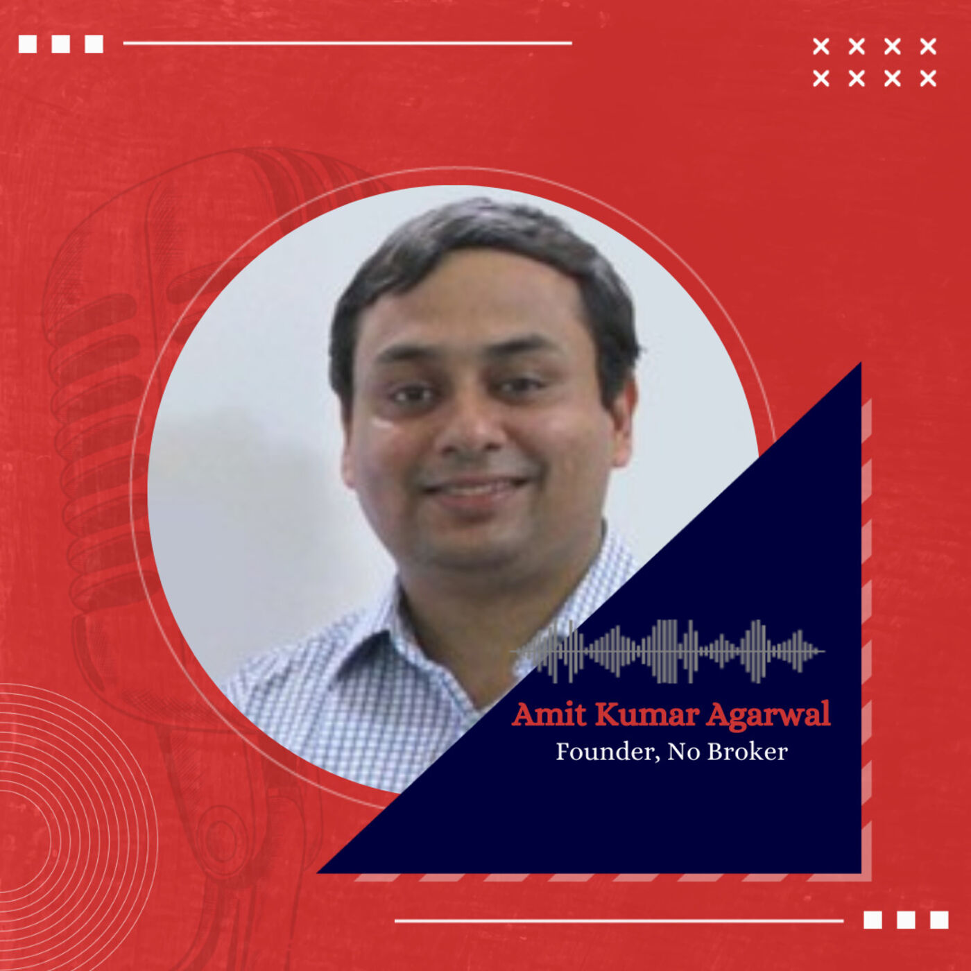 Disrupting real estate market with Amit Agarwal, Founder, NoBroker