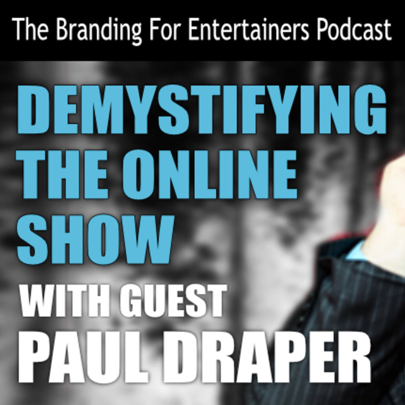 BFE EP09: Demystifying The Online Show w/ Paul Draper