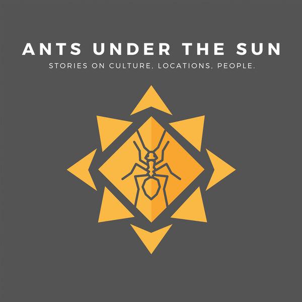 Ants Under The Sun Podcast Artwork Image