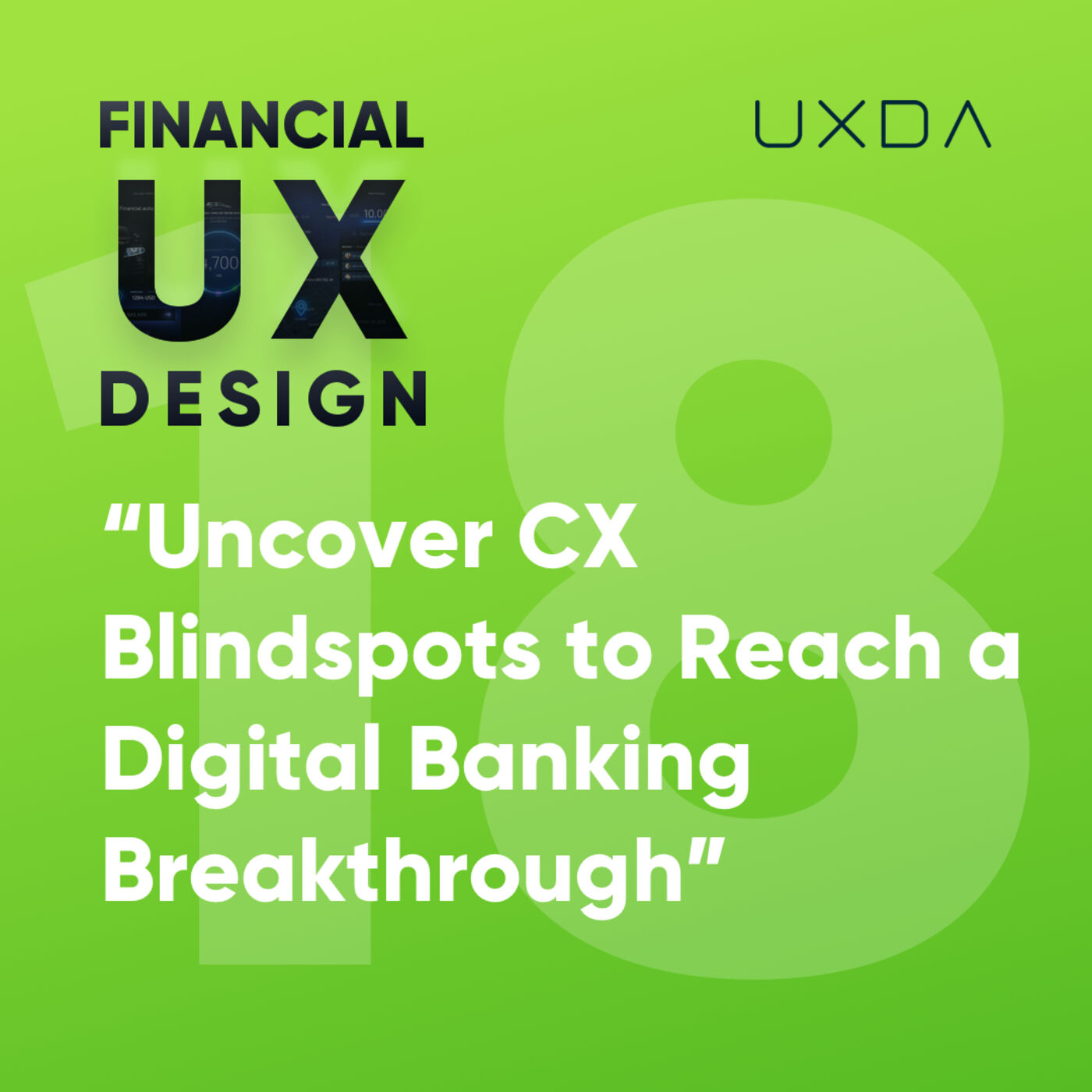 #18 Uncover Banking Customer Experience Blindspots to Reach a Digital Breakthrough