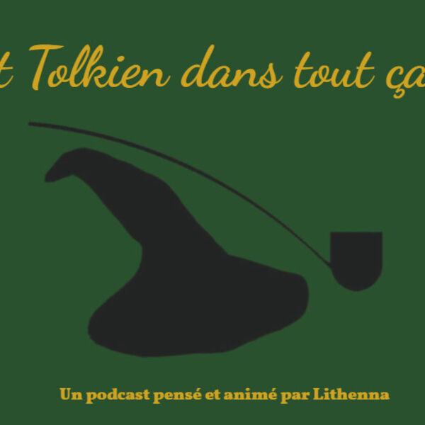 Et Tolkien dans tout ça ? Podcast Artwork Image