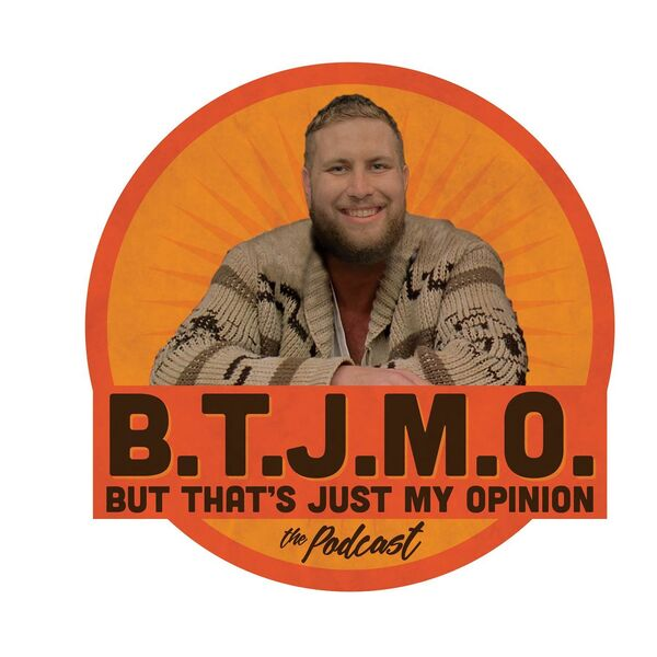 But That's Just My Opinion Podcast Artwork Image