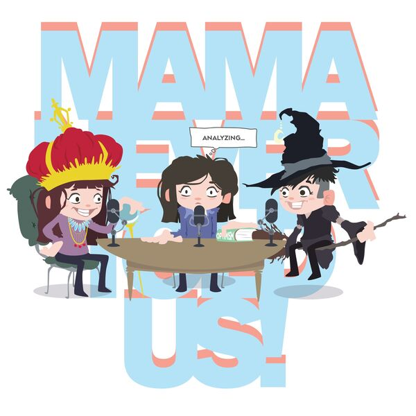 MAMA NEVER TOLD US! Podcast Artwork Image