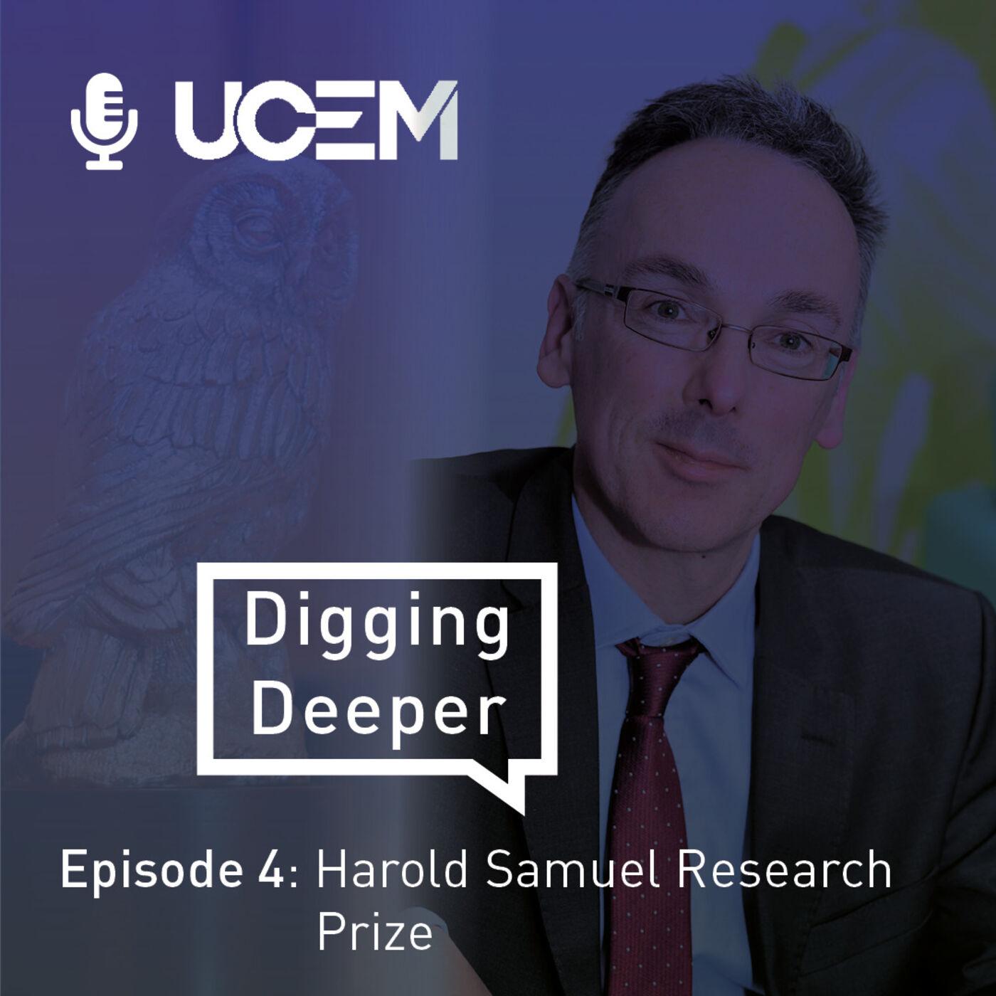 Digging Deeper - Episode 4: Harold Samuel Research Prize