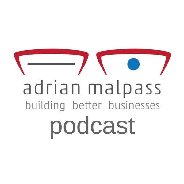 Adrian Malpass b³: building better businesses Podcast Artwork Image