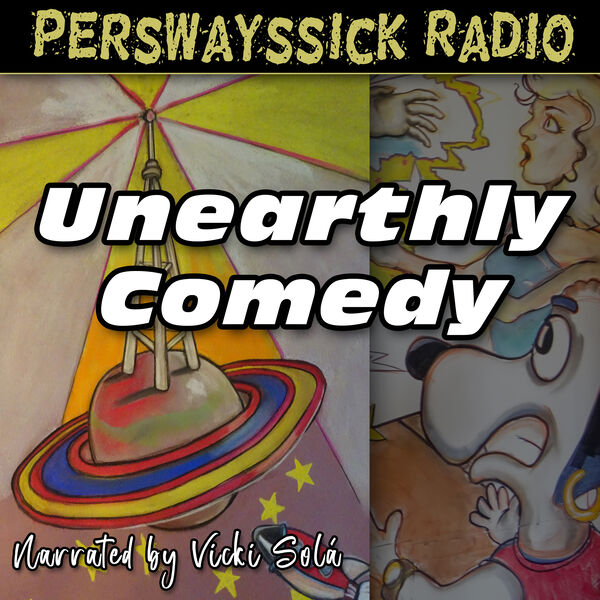 Perswayssick Radio: Unearthly Comedy Podcast Artwork Image