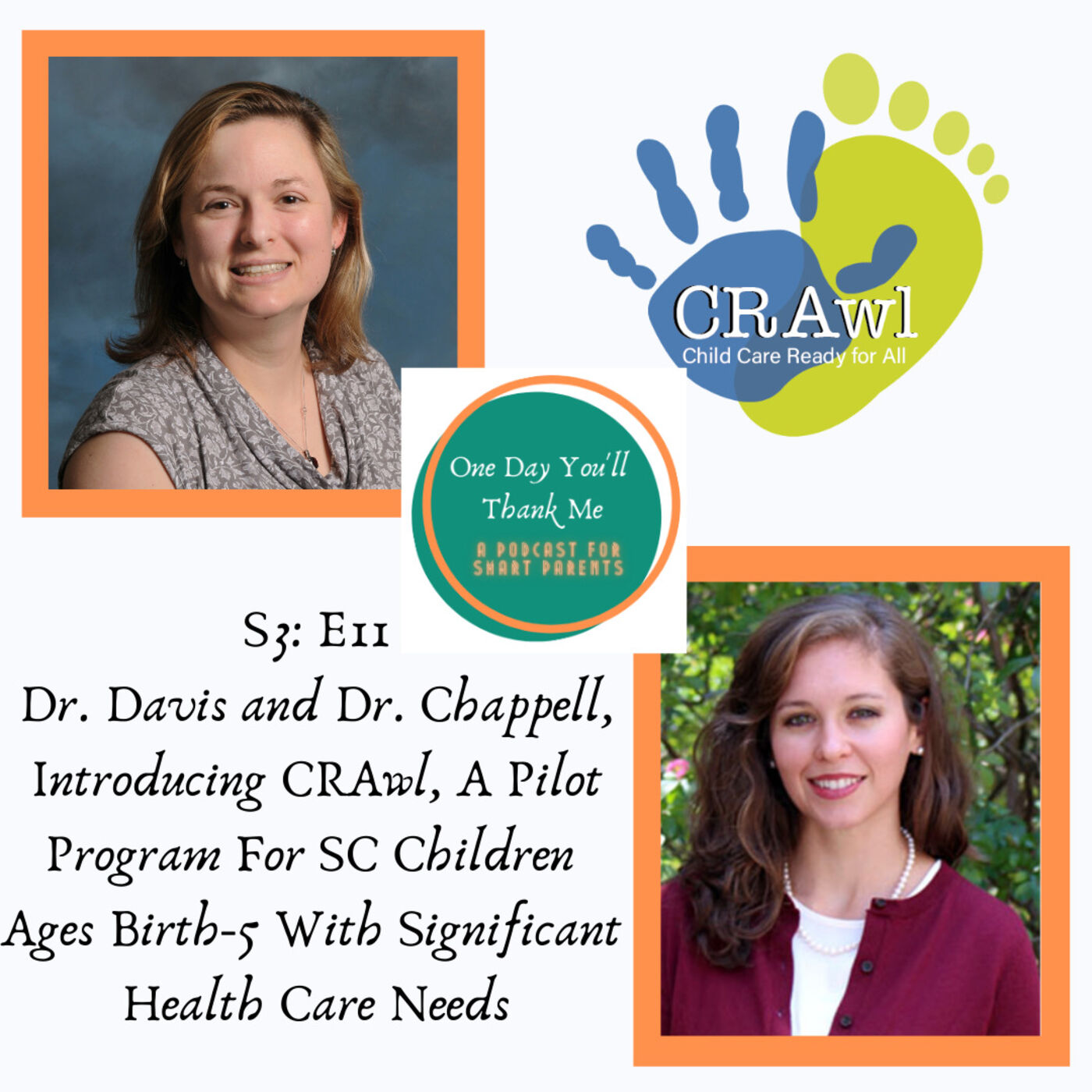 S3: E11 Guest Experts: Dr. Davis and Dr. Chappell, Introducing CRAwl, A Pilot Program For SC Children Ages Birth-5 With Significant Health Care Needs