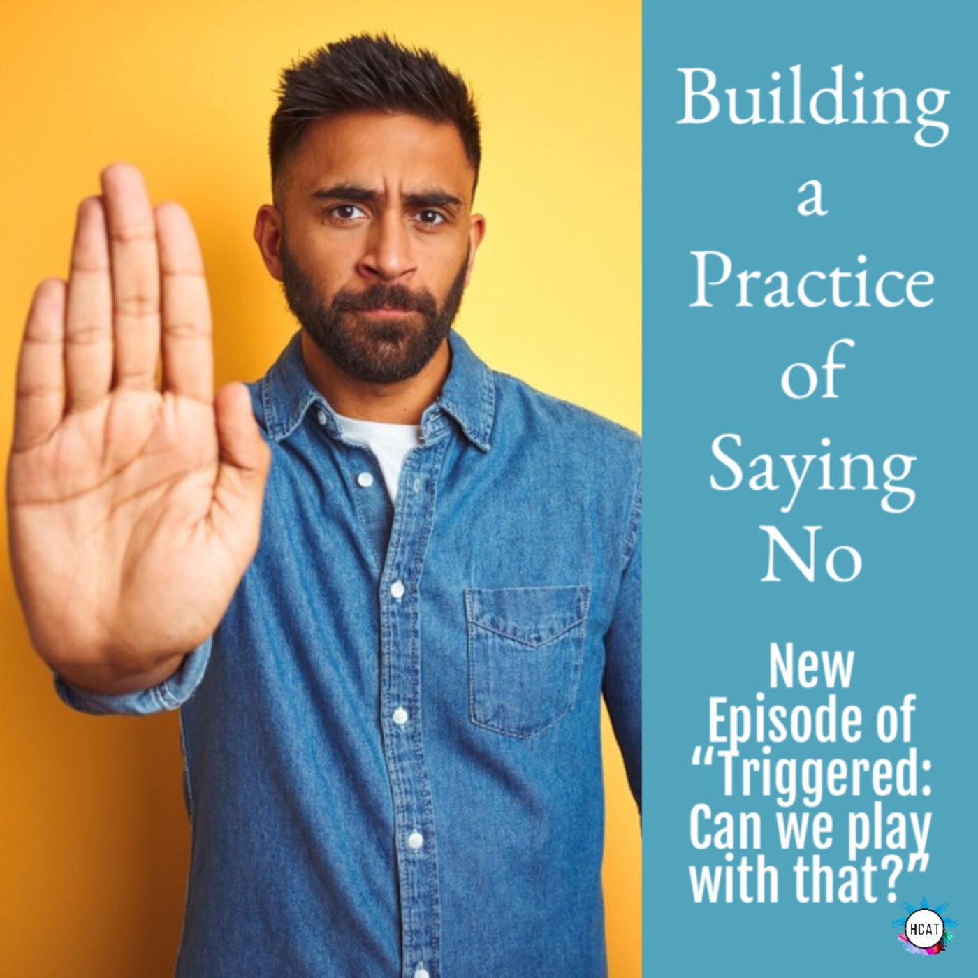 Building a Practice of Saying No, Part 1