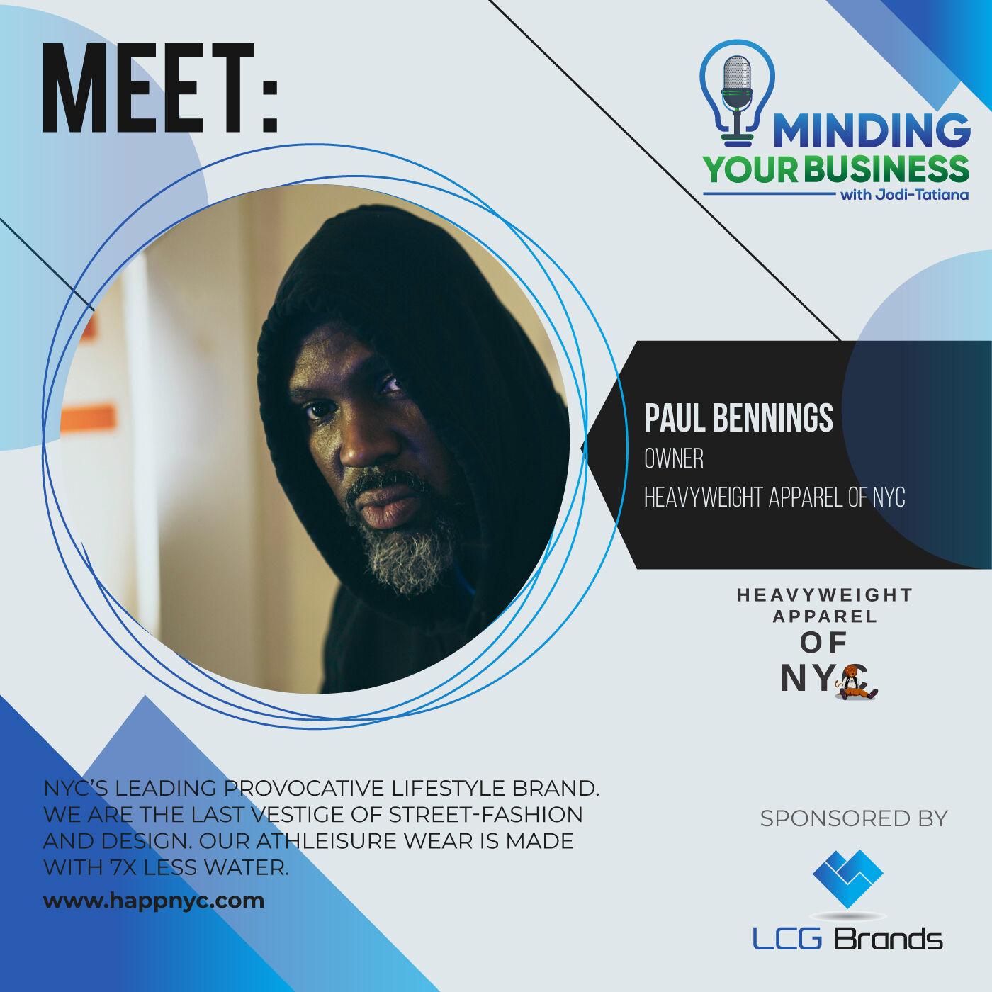 Episode 114: Meet Heavyweight Apparel of NYC owner, Paul Bennings (New York/Las Vegas-USA)