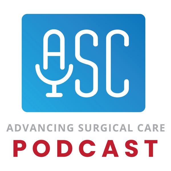 The Advancing Surgical Care Podcast Podcast Artwork Image