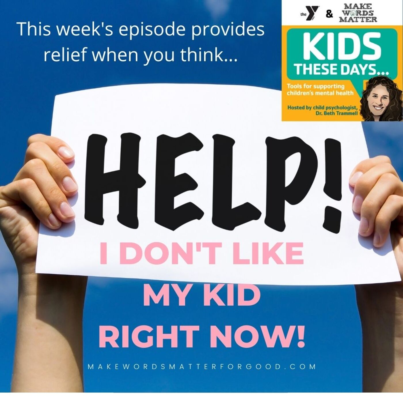 S2Ep4: HELP!  I don't like my kid! 5 ways to reframe challenges with your kid