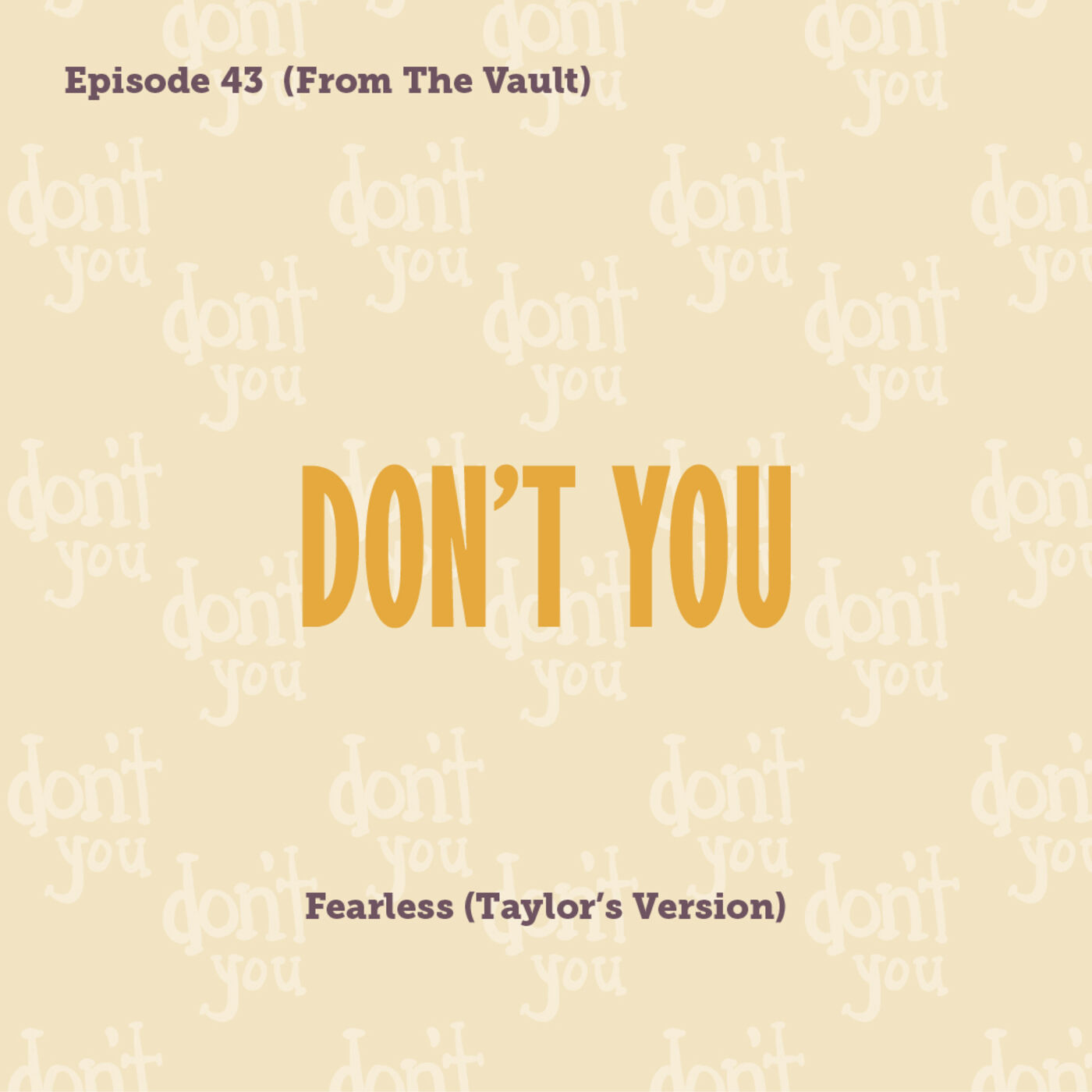 Tay to Z Episode 43: Don't You