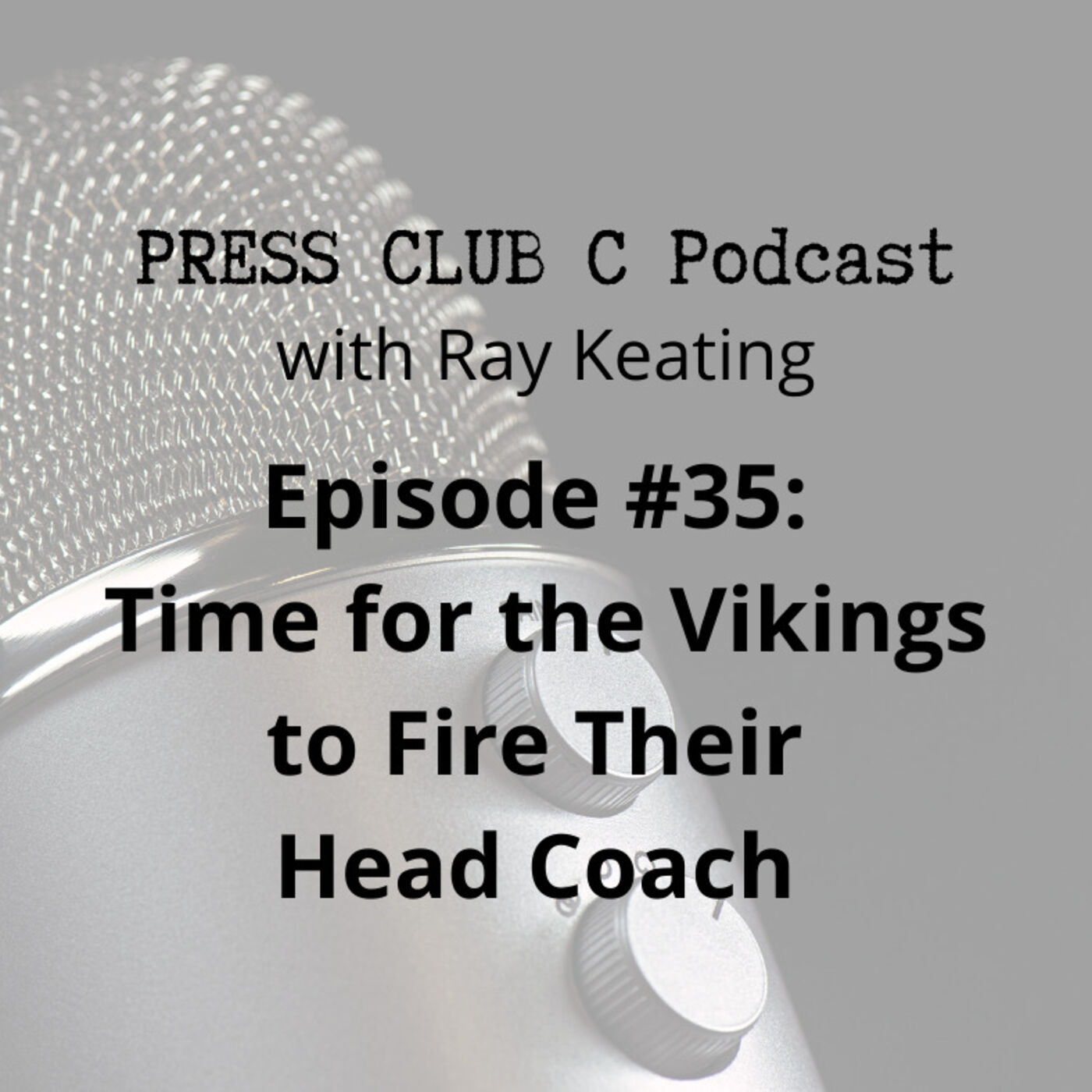 Episode #35: Time for the Vikings to Fire Their Head Coach