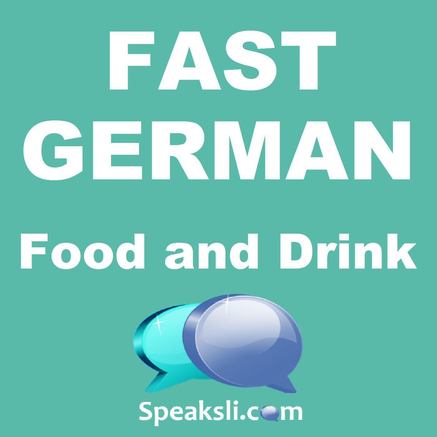 Ep. 28: Food and Drink   Fast German   Speaksli.com