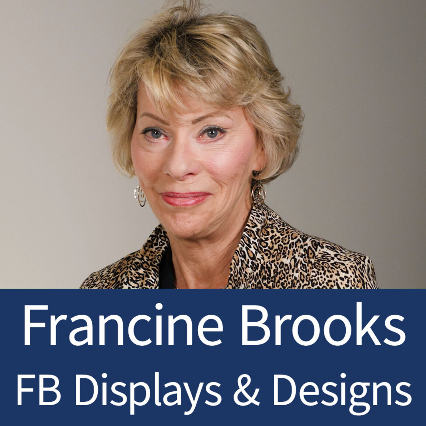 Francine Brooks - FB Displays and Designs - Adapting in Business and Moving Forward - Episode 12