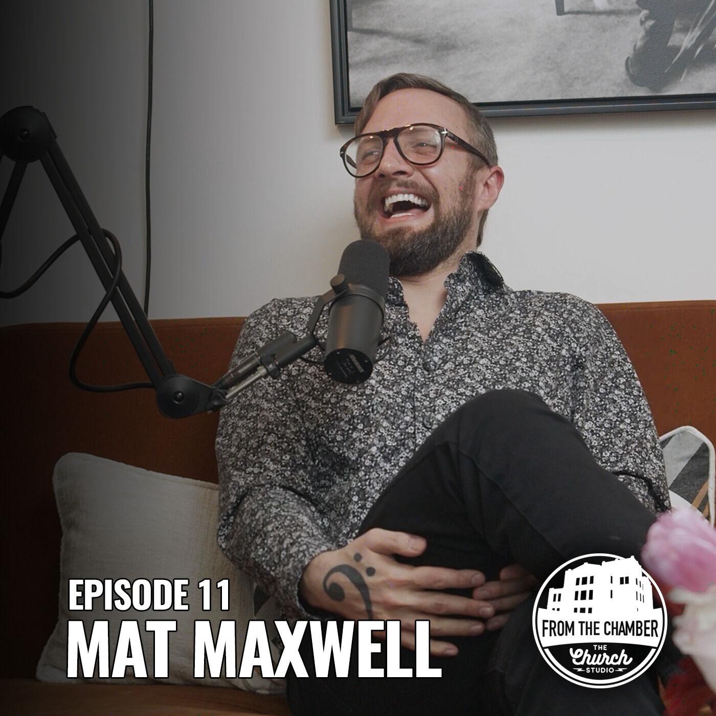 EPISODE 11 - MAT MAXWELL