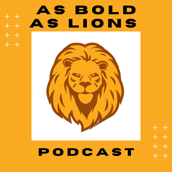 As Bold As Lions Podcast Podcast Artwork Image
