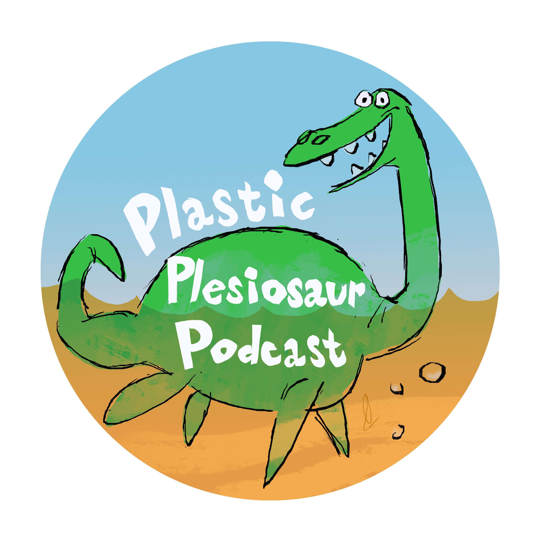 Plastic Plesiosaur Podcast