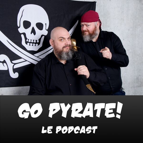 Go Pyrate!, Le Podcast Podcast Artwork Image