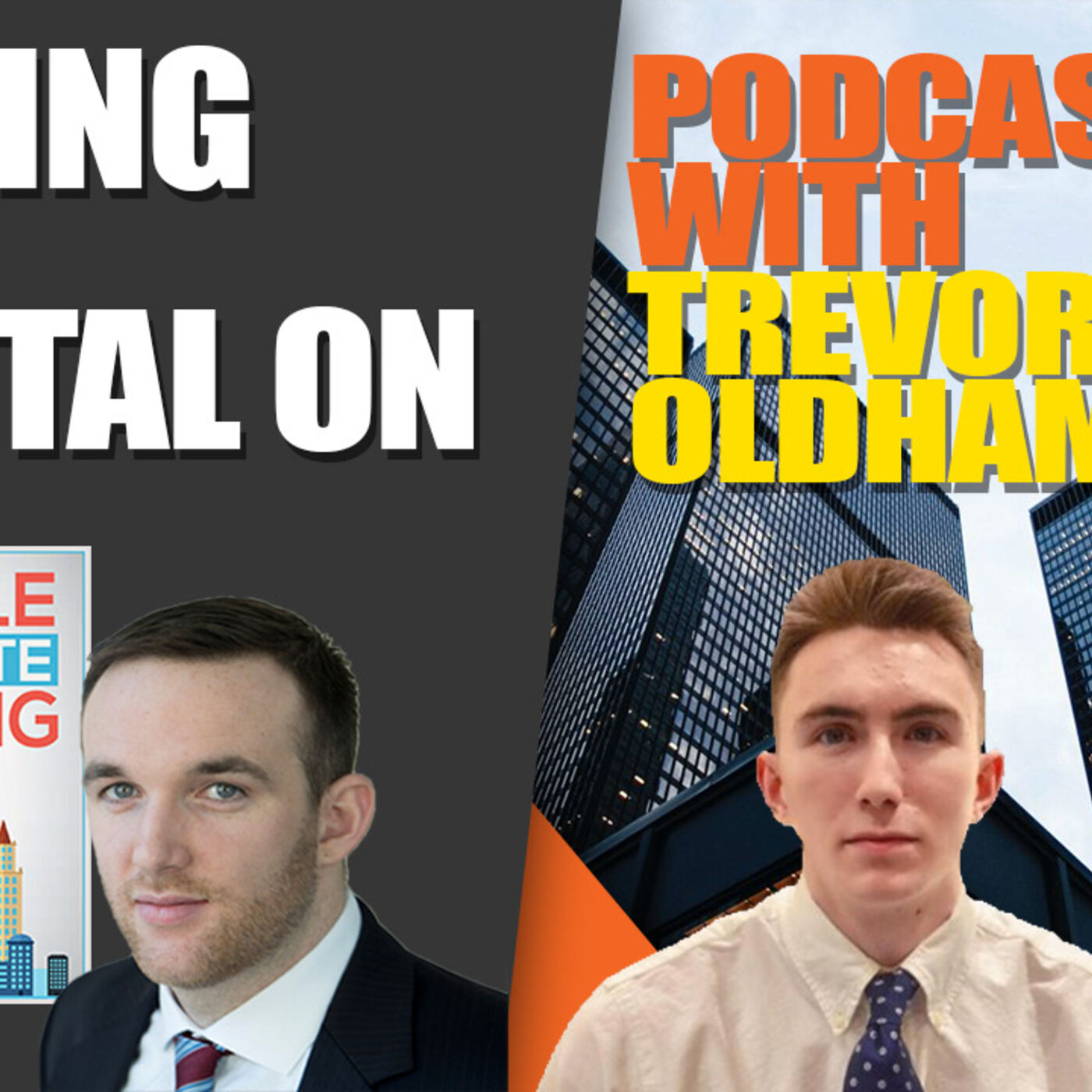 #21 Raising Capital on Podcasts with Trevor Oldham