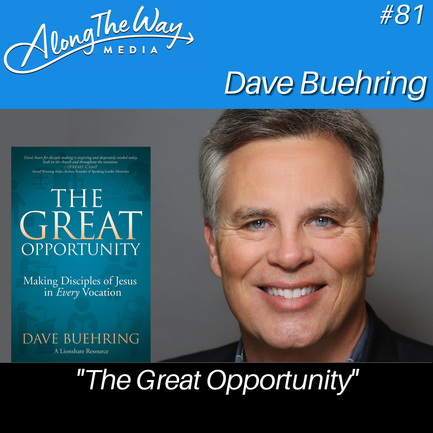 """""""The Great Opportunity"""" - Dave Buehring AlongTheWay 81"""