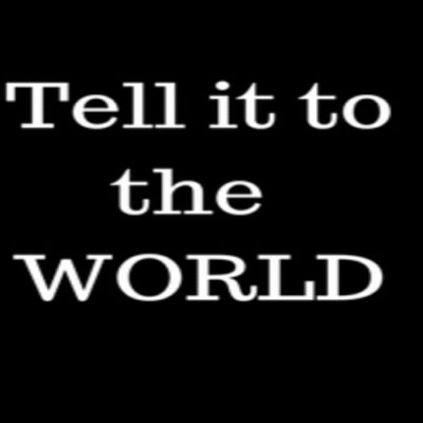 Talk to Tell It To The World Marketing Podcast Artwork Image