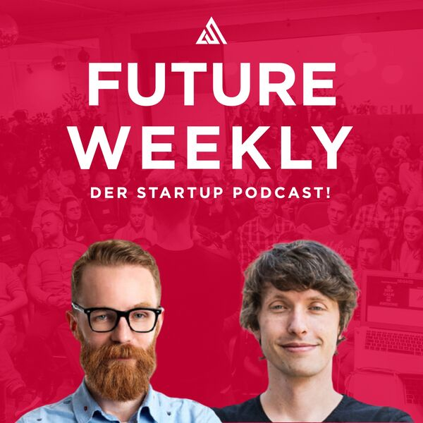 Future Weekly - der Startup Podcast! Podcast Artwork Image