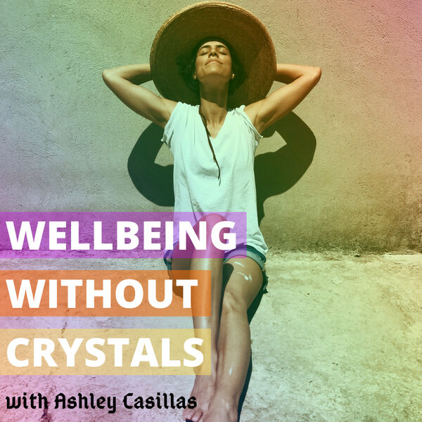 Wellbeing without Crystals Podcast Artwork Image