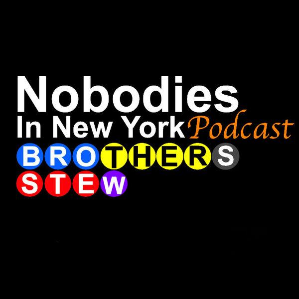 Nobodies In New York Podcast Podcast Artwork Image