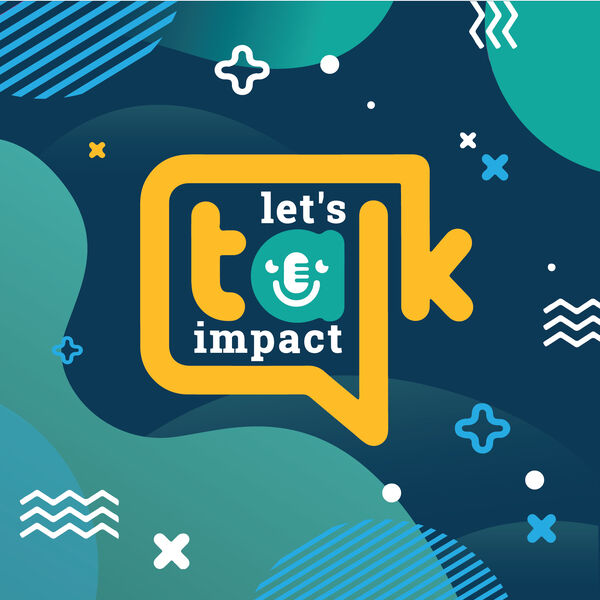 Let's Talk Impact Podcast Artwork Image
