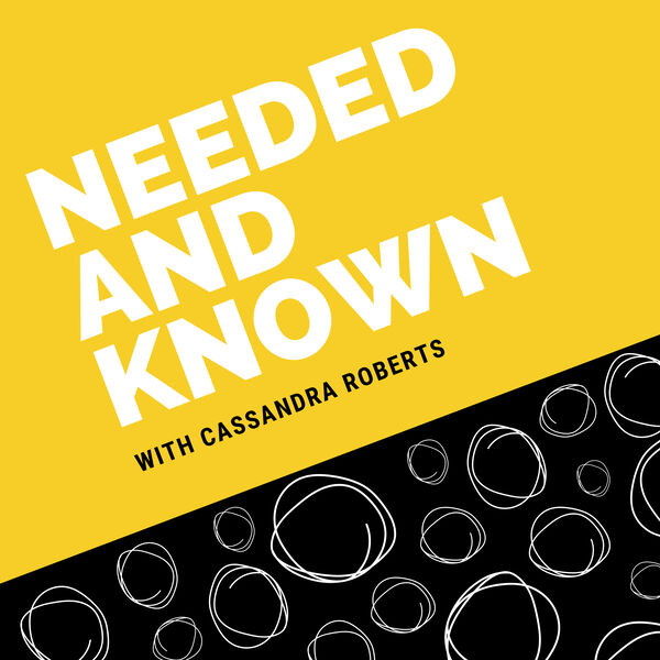 Needed and Known Podcast Artwork Image
