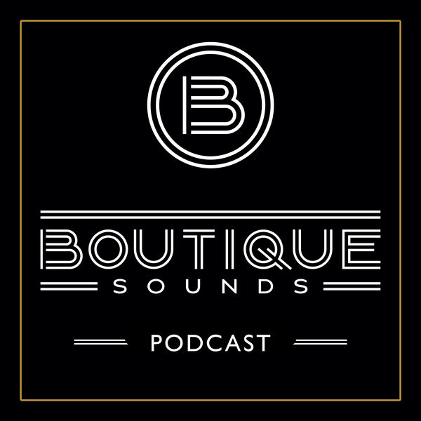 Boutique Sounds Podcast Podcast Artwork Image