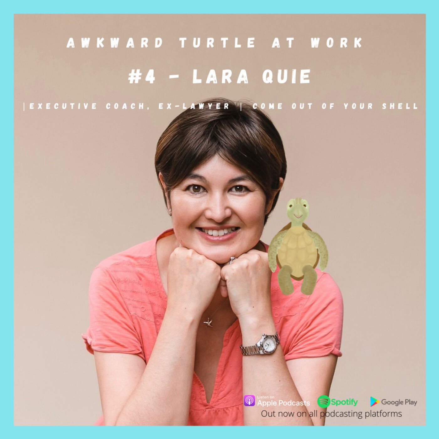 #4 - Lara Quie | Executive Coach, Ex-Lawyer | Come out of your shell