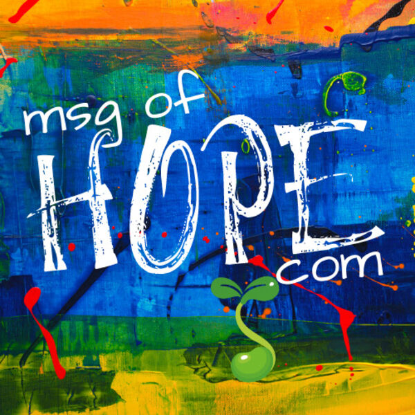 MSG of Hope Podcast Artwork Image