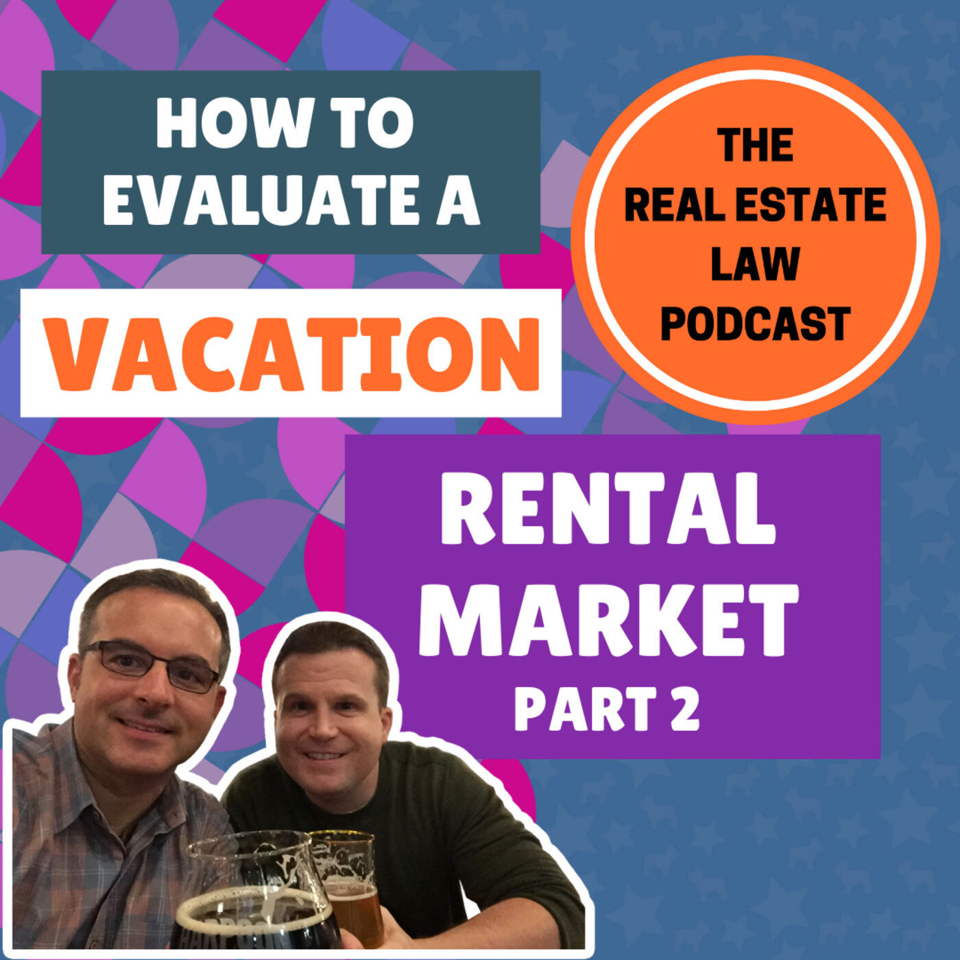 21 - How to Evaluate a Vacation Rental Market, Part 2 of 2