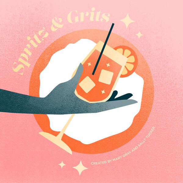 Spritz and Grits: a podcast by Sally Tucker and Mary Gray Podcast Artwork Image