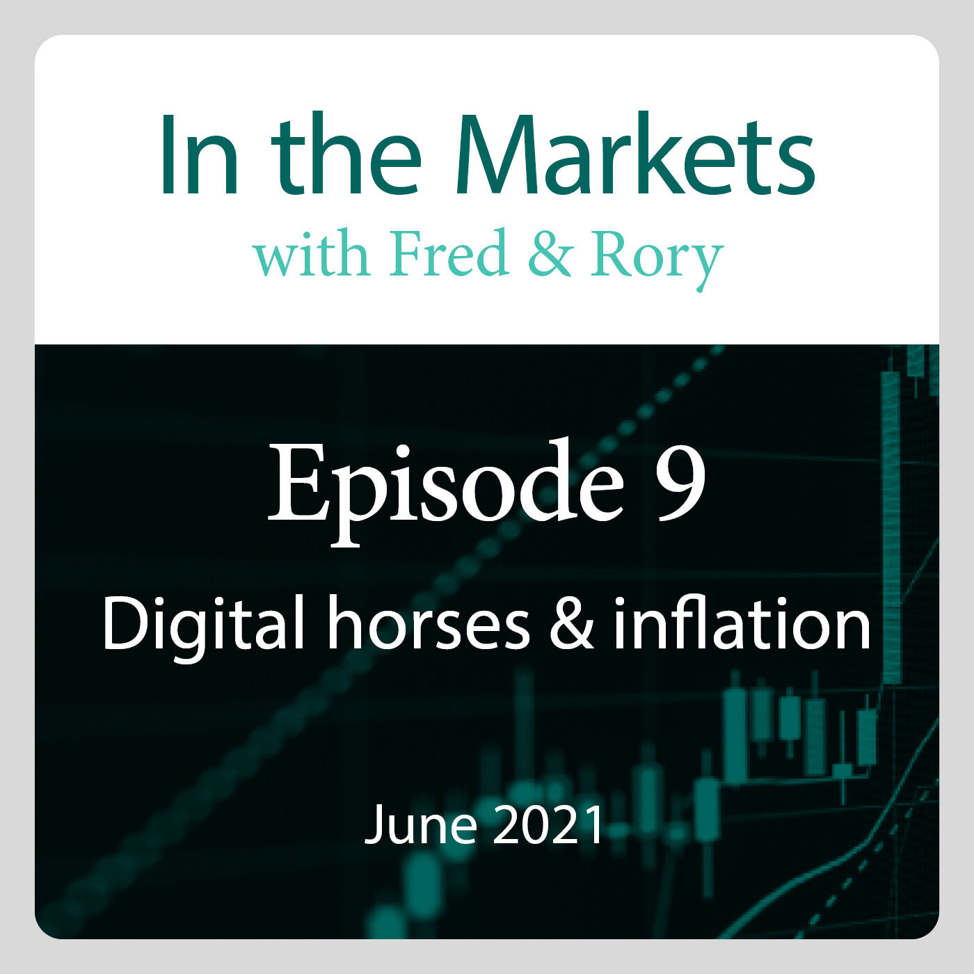 June 2021: Riding the digital horse & inflation