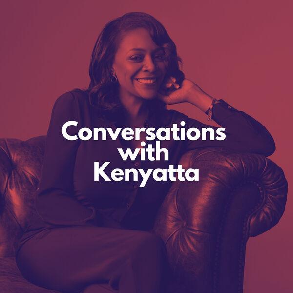 Conversations with Kenyatta  Podcast Artwork Image