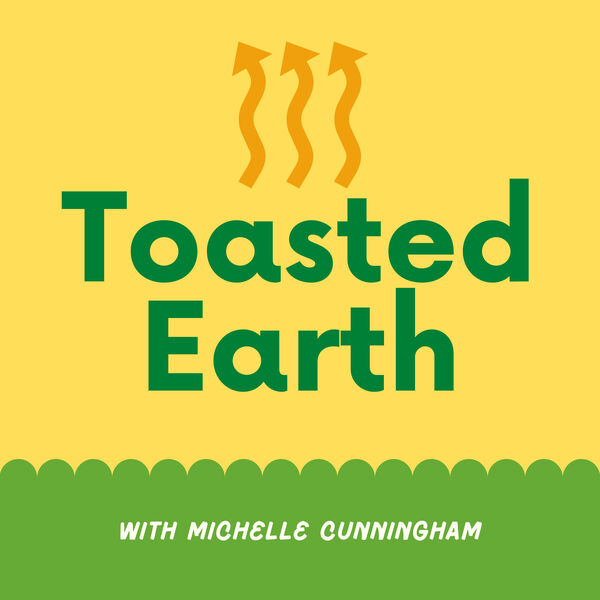 Toasted Earth Podcast Artwork Image