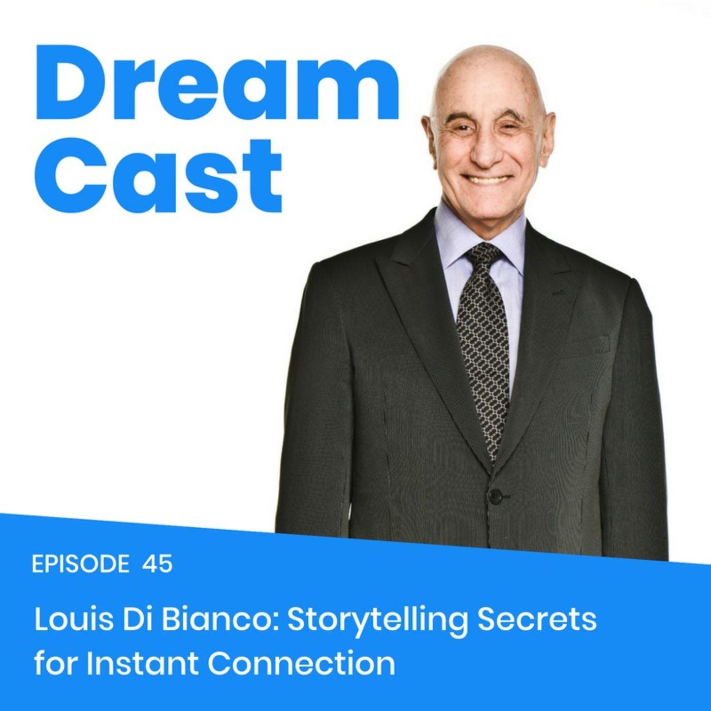 Episode 45 - Louis Di Bianco: Storytelling Secrets for Instant Connection