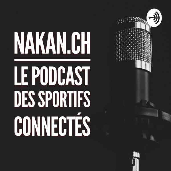 Buzzsprout - Le podcast de nakan.ch Podcast Artwork Image