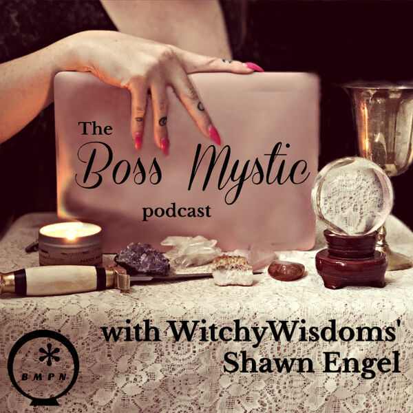 The Boss Mystic | WITCHCRAFT | BOSS | MOON | WITCH | SPIRITUALITY | MYSTIC | BOSS BABE | SELF HELP | SELF LOVE | MENTAL HEALTH | Podcast Artwork Image
