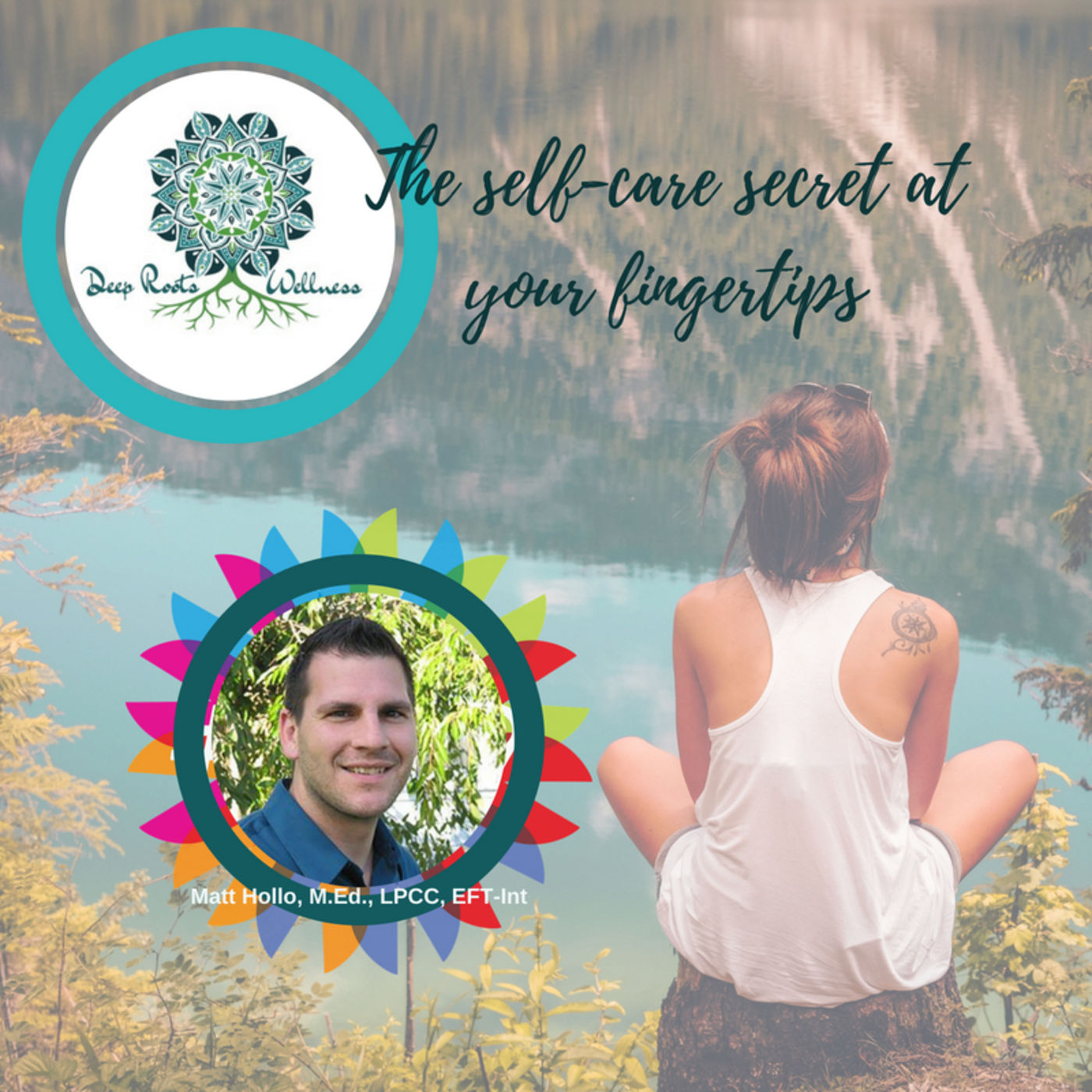 The Self-Care Secret at Your Fingertips (Self care is not selfish)! w/ Matt Hollo, Ep. 47