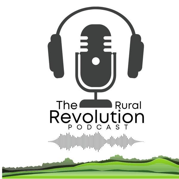 The Rural Revolution Podcast Artwork Image