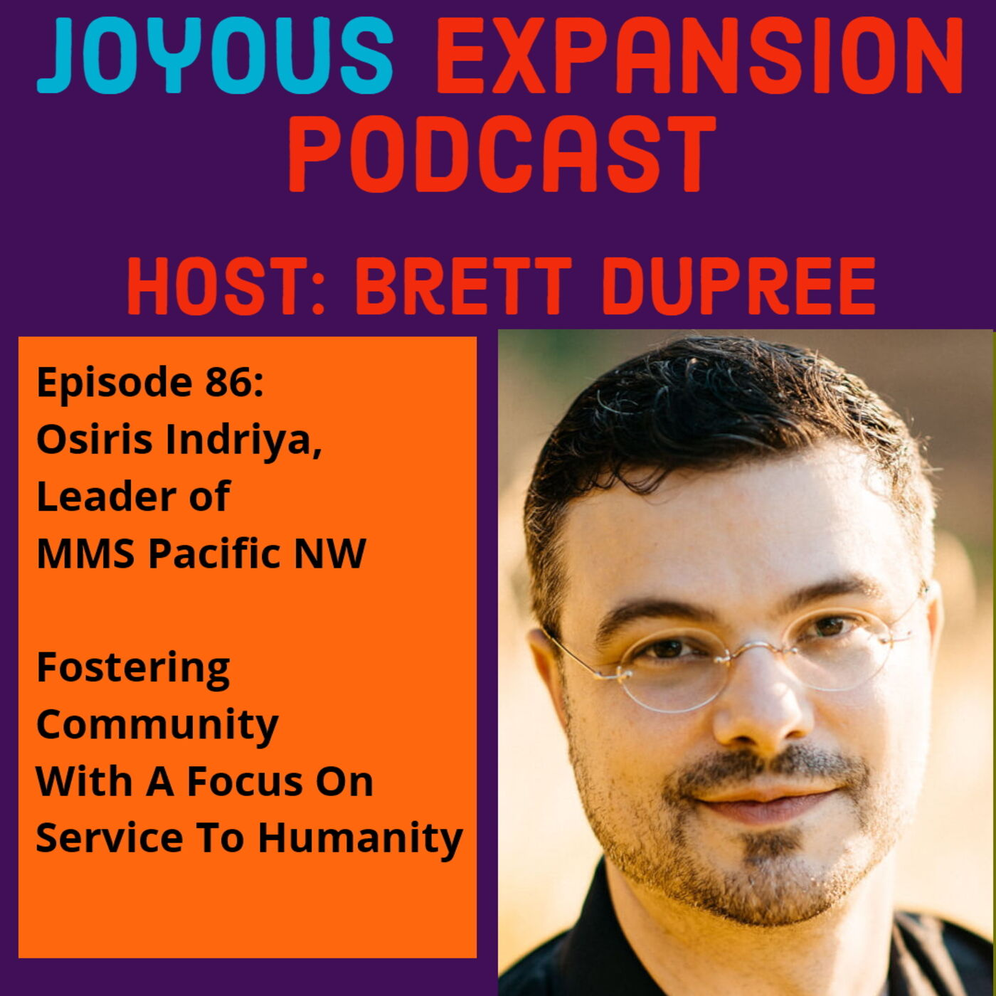 Joyous Expansion #86 - Osiris Indriya, Fostering Community With A Focus On Service To Humanity