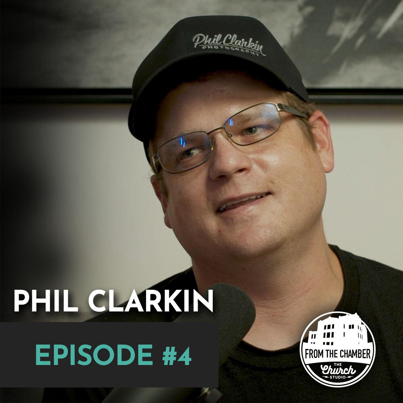 EPISODE 4 - PHIL CLARKIN